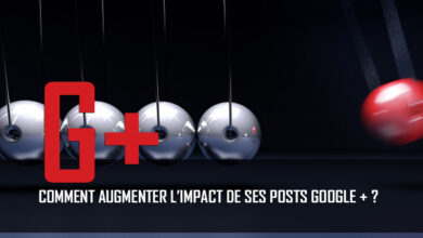 Photo de Comment augmenter l'impact de ses posts Google + ?