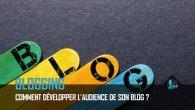 Comment développer l'audience de son blog