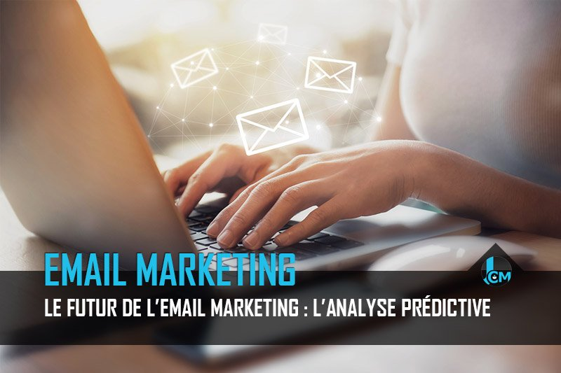 Email marketing et analyse prédictive