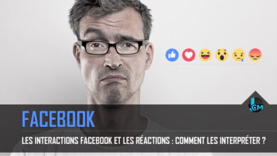 Photo of Les interactions Facebook et les réactions : Comment les interpréter ?
