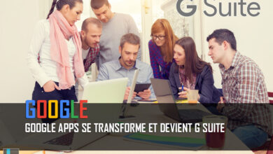 Photo of Google Apps se transforme et devient G Suite