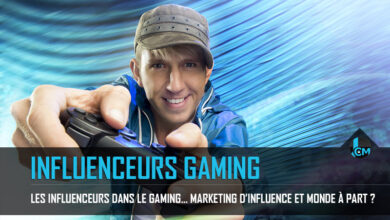 Photo of Les influenceurs dans le gaming… marketing d'influence et monde à part ?