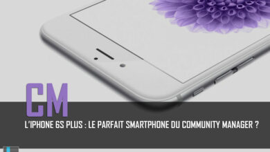 Photo of L'iPhone 6s Plus : Le parfait smartphone du community manager ?