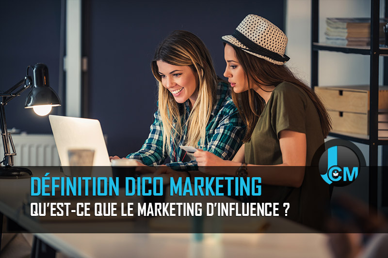 Qu'est-ce que le marketing d'influence