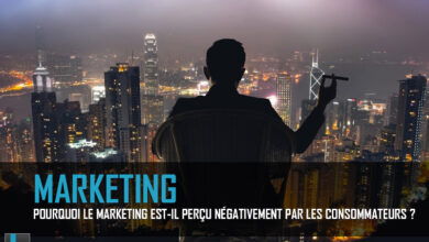 Photo of Pourquoi le marketing est-il perçu négativement par les consommateurs ?