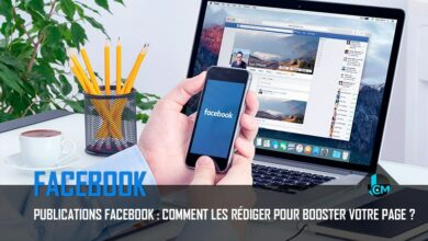 Photo of Publication Facebook : Comment la rédiger pour booster votre page ?