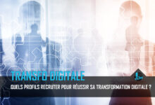 Quels profils recruter pour sa transformation digitale